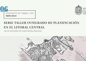 Serie Documentos de Trabajo IEUT presenta los resultados del Taller de Planificación Urbana Integrada 2018