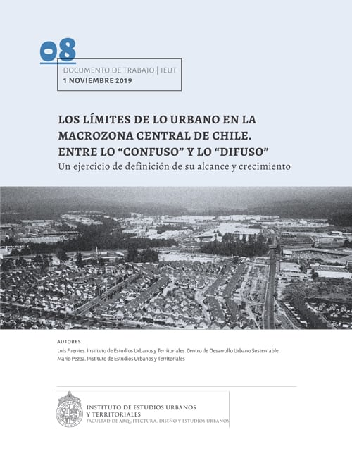 Los límites de lo urbano en la Macrozona Central de Chile. Entre los «confuso» y lo «difuso». Un ejercicio de definición de su alcance y crecimiento.