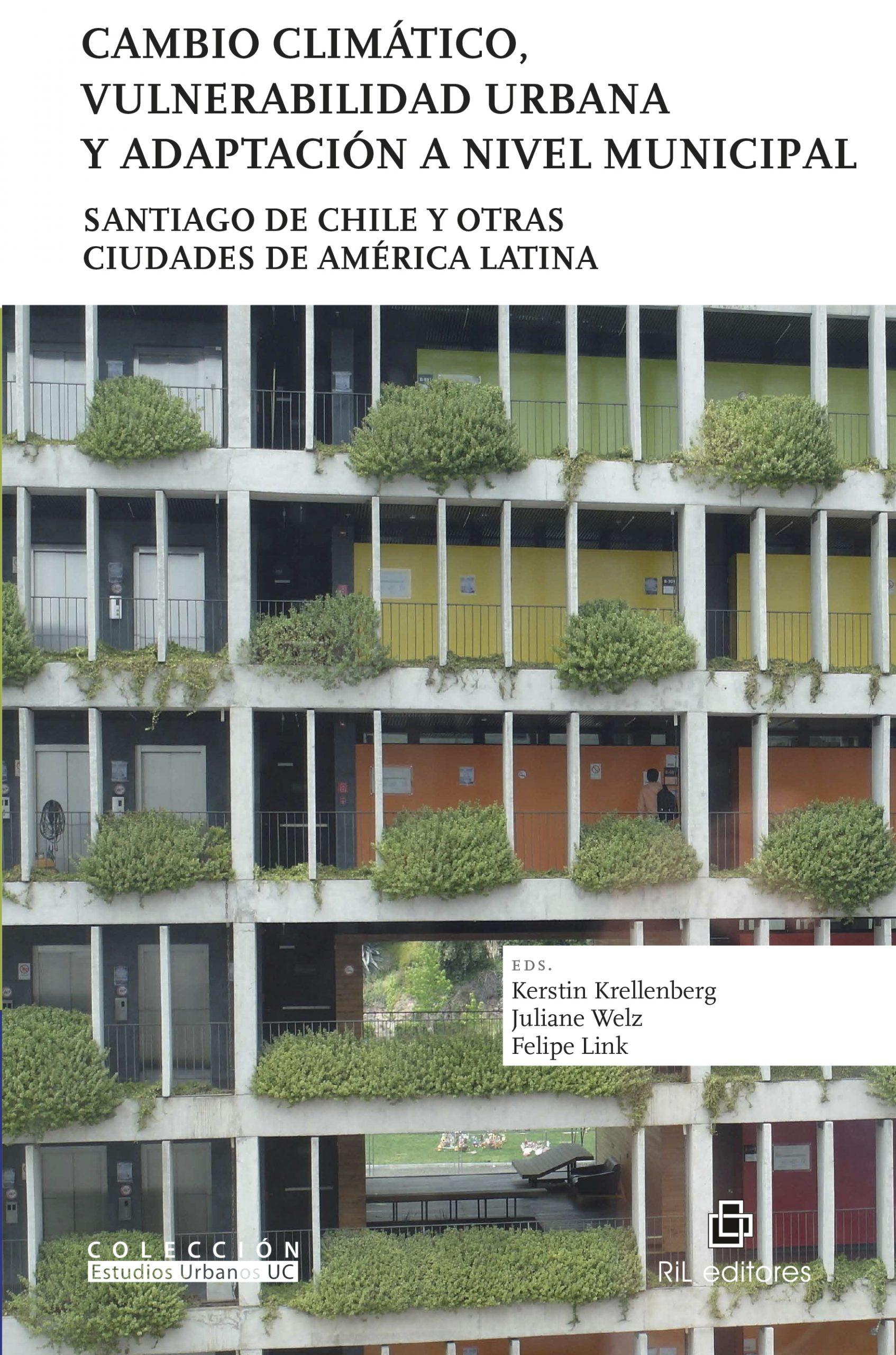 Cambio Climático, vulnerabilidad urbana y adaptación a nivel municipal. Santiago de Chile y otras ciudades de América Latina