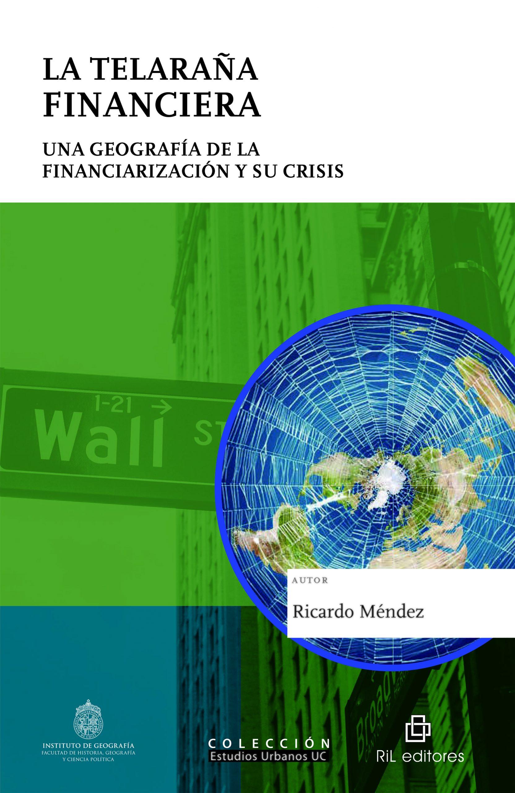 La telaraña financiera. Una geografía de la financiarización y su crisis