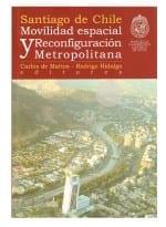 Santiago de Chile: Movilidad espacial y reconfiguración metropolitana
