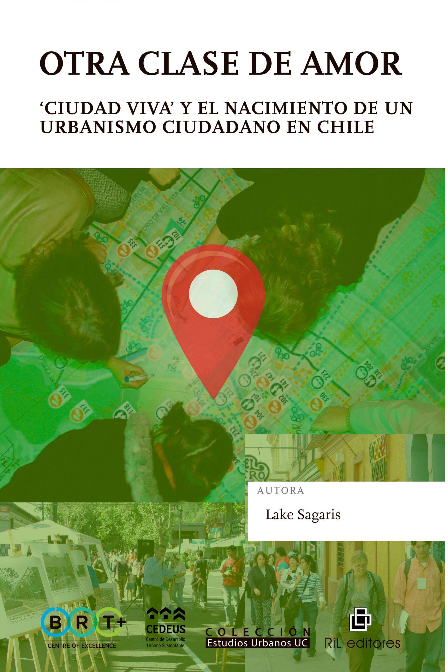 Otra clase de amor, 'Ciudad Viva' y el nacimiento de un urbanismo ciudadano en Chile