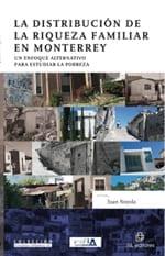 La distribución de la riqueza familiar en Monterrey. Un enfoque alternativo para estudiar la pobreza
