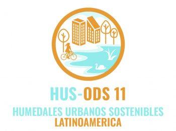 Humedales Urbanos en Latinoamérica: Una solución para ciudades sostenibles HUS-ODS 11