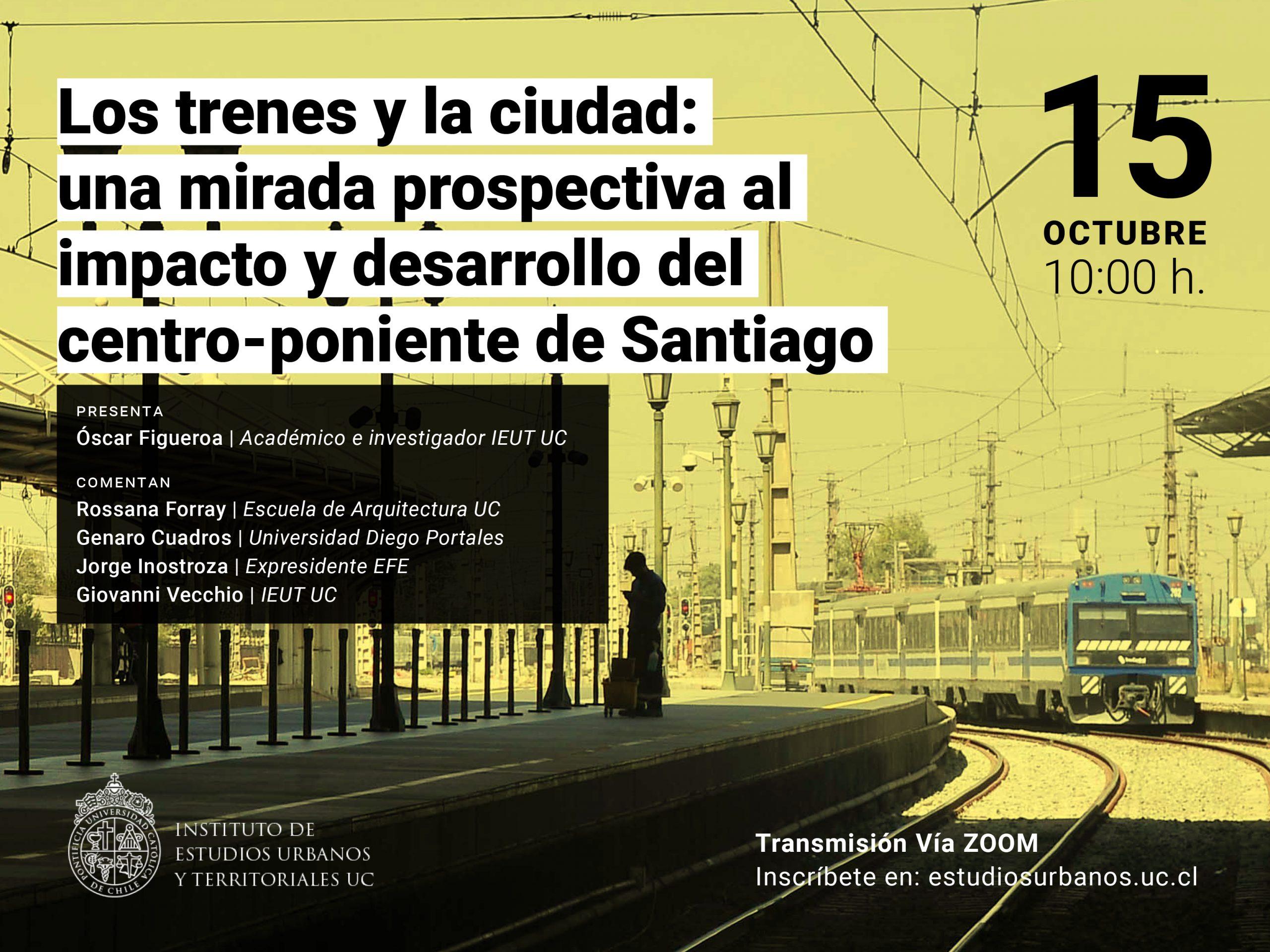 Seminario | Los trenes y la ciudad: una mirada prospectiva al impacto y desarrollo del centro-poniente de Santiago