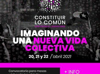 Convocatoria Conferencia laboratorio: Constituir lo común | Núcleo Milenio Arte, Performatividad y Activismo