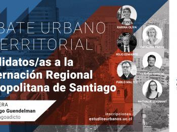 IEUT y CEDEUS convocan a debatir a los candidatos/as a la Gobernación Regional Metropolitana de Santiago