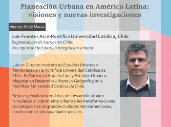 SEMINARIO | Planeación Urbana en América Latina: visiones y nuevas investigaciones «Regeneración de barrios en Chile» por Luis Fuentes