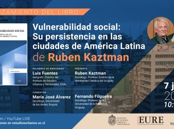 Lanzamiento de libro | Vulnerabilidad social: Su persistencia en las ciudades de América Latina de Ruben Kaztman