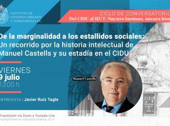 Charla | De la marginalidad a los estallidos sociales: Un recorrido por la historia intelectual de Manuel Castells y su estadía en el CIDU