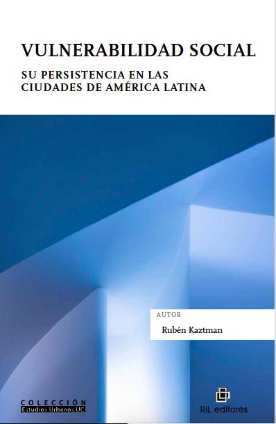 Vulnerabilidad social. Su persistencia en las ciudades de América Latina