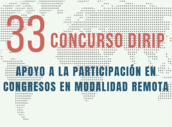 NOTICIAS 33° CONCURSO DIRIP   Apoyo a la participación en congresos en modalidad remota