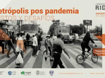 X SEMINARIO INTERNACIONAL RIDEAL: Metrópolis pos pandemia. Costos y desafíos